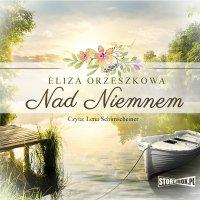 Nad Niemnem - Eliza Orzeszkowa - audiobook