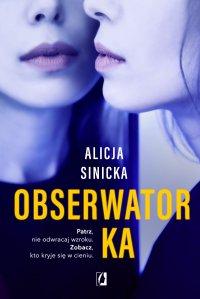 Obserwatorka - Alicja Sinicka - ebook