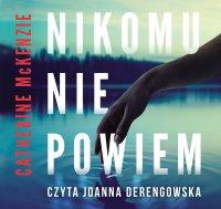 Nikomu nie powiem - Catherine McKenzie - audiobook