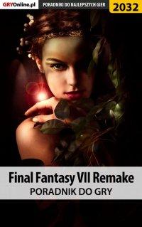 """Final Fantasy VII Remake - poradnik do gry - Grzegorz """"Alban3k"""" Misztal - ebook"""