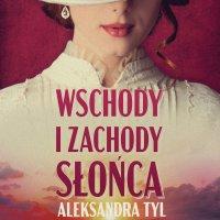 Wschody i zachody słońca - Aleksandra Tyl - audiobook