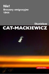 Nie! Broszury emigracyjne 1944 - Stanisław Cat-Mackiewicz - ebook