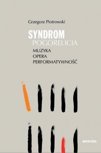 Syndrom Pogorelicia. Muzyka – opera – performatywność - Grzegorz Piotrowski - ebook