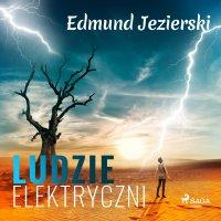 Ludzie elektryczni - Edmund Jezierski - audiobook