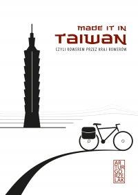 Made it in Taiwan, czyli rowerem przez kraj rowerów - Artur Gorzelak - ebook