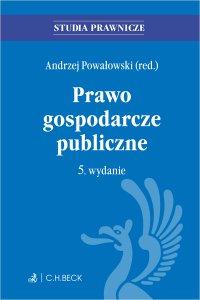 Prawo gospodarcze publiczne. Wydanie 5 - Andrzej Powałowski - ebook