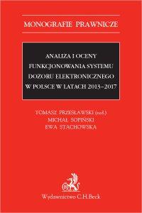 Analiza i oceny funkcjonowania systemu dozoru elektronicznego w Polsce w latach 2013-2017 - Tomasz Przesławski - ebook