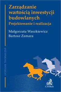 Zarządzanie wartością inwestycji budowlanych. Projektowanie i realizacja - Małgorzata Waszkiewicz - ebook