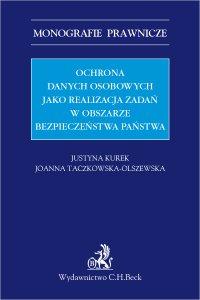 Ochrona danych osobowych jako realizacja zadań w obszarze bezpieczeństwa państwa - Justyna Kurek - ebook