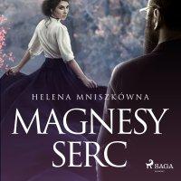 Magnesy serc - Helena Mniszkówna - audiobook