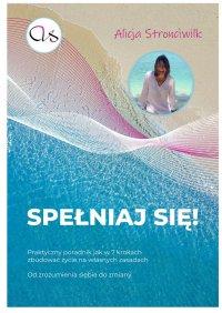 Spełniajsię! - Alicja Stronciwilk - ebook