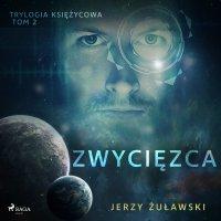 Trylogia księżycowa 2: Zwycięzca - Jerzy Żuławski - audiobook