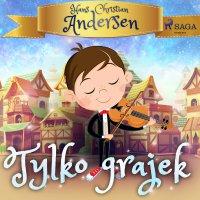 Tylko grajek - Hans Christian Andersen - audiobook