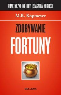Zdobywanie fortuny - M.R. Kopmeyer - ebook