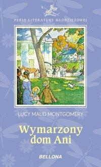 Wymarzony dom Ani - Lucy Maud Montgomery - ebook