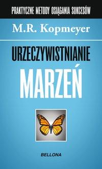 Urzeczywistnianie marzeń - M.R. Kopmeyer - ebook