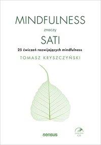 Mindfulness znaczy sati. 25 ćwiczeń rozwijających mindfulness - Tomasz Kryszczyński - ebook