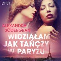 Widziałam jak tańczy w Paryżu - Alexandra Södergran - audiobook
