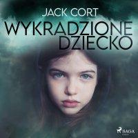 Wykradzione dziecko - Jack Cort - audiobook