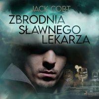 Zbrodnia sławnego lekarza - Jack Cort - audiobook