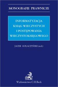Informatyzacja ksiąg wieczystych i postępowania wieczystoksięgowego - Jacek Gołaczyński - ebook