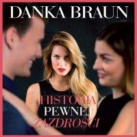 Historia pewnej zazdrości - Danka Braun - audiobook