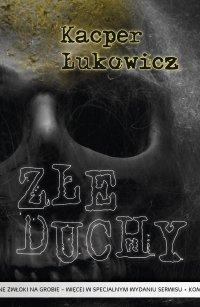 Złe duchy - Kacper Łukowicz - ebook