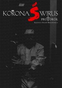Koronaświrus. Protokół - Kazimierz Hruzik-Mazurkiewicz - ebook