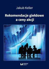 Rekomendacje giełdowe a ceny akcji - Jakub Keller - ebook