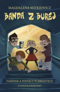 Banda z Burej. Tajemnica piwnicy w bibliotece - Magdalena Witkiewicz - ebook