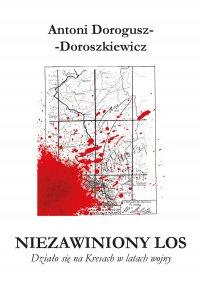 Niezawiniony los - Antoni Dorogusz-Doroszkiewicz - ebook
