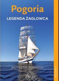 Pogoria. Legenda żaglowca - Krzysztof Romański - ebook
