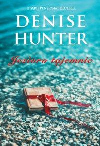 Jezioro tajemnic - Denise Hunter - ebook