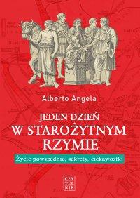 Jeden dzień w starożytnym Rzymie - Alberto Angela - ebook