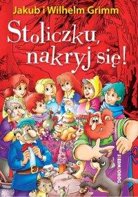 Stoliczku, nakryj się! - Jacob and Wilhelm Grimm - ebook