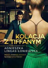 Kolacja z Tiffanym - Agnieszka Lingas-Łoniewska - ebook