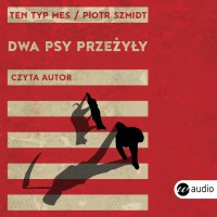 Dwa psy przeżyły - Piotr Szmidt - audiobook