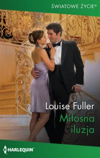 Miłosna iluzja - Louise Fuller - ebook
