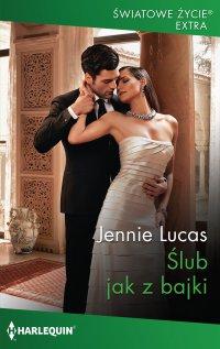 Ślub jak z bajki - Jennie Lucas - ebook