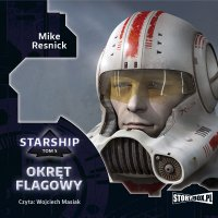 Starship. Tom 5. Okręt flagowy - Mike Resnick - audiobook