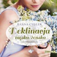 Deklinacja męska/żeńska - Hanna Cygler - audiobook