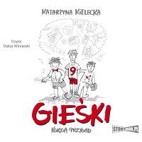 Gieśki. Księga przygód - Katarzyna Kielecka - audiobook
