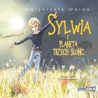 Sylwia i Planeta Trzech Słońc - Małgorzata Warda - audiobook
