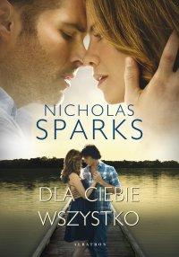 Dla ciebie wszystko - Nicholas Sparks - ebook