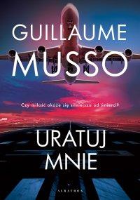 Uratuj mnie - Guillaume Musso - ebook