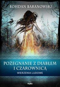 Pożegnanie z diabłem i czarownicą - Bohdan Baranowski - ebook