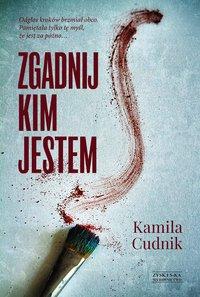 Zgadnij, kim jestem - Kamila Cudnik - ebook