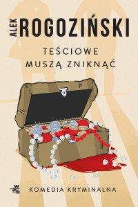 Teściowe muszą zniknąć - Alek Rogoziński - ebook