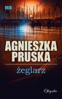 Żeglarz - Agnieszka Pruska - ebook