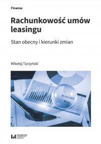 Rachunkowość umów leasingu. Stan obecny i kierunki zmian - Mikołaj Turzyński - ebook